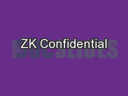 ZK Confidential