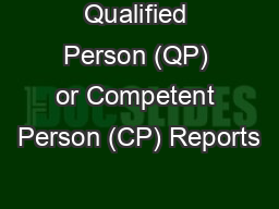 Qualified Person (QP) or Competent Person (CP) Reports