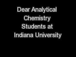 Dear Analytical Chemistry Students at Indiana University