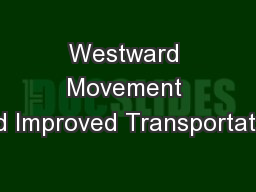 Westward Movement and Improved Transportation