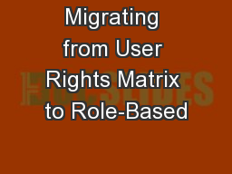 Migrating from User Rights Matrix to Role-Based