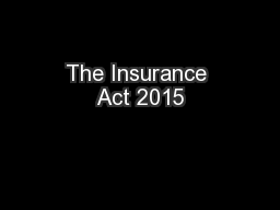 The Insurance Act 2015 PowerPoint PPT Presentation