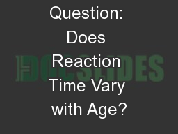 Research Question: Does Reaction Time Vary with Age? PowerPoint PPT Presentation