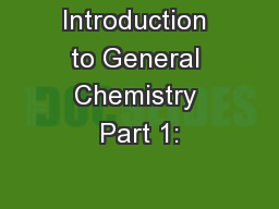 Introduction to General Chemistry Part 1:
