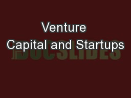 Venture Capital and Startups PowerPoint PPT Presentation