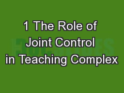 1 The Role of Joint Control in Teaching Complex