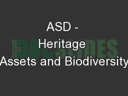 ASD - Heritage Assets and Biodiversity