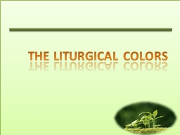 THE LITURGICAL COLORS