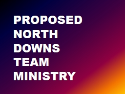 Proposed North downs team Ministry PowerPoint PPT Presentation
