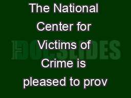 The National Center for Victims of Crime is pleased to prov