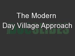 The Modern Day Village Approach