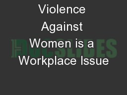 Violence Against Women is a Workplace Issue