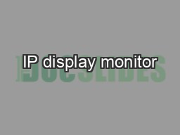IP display monitor