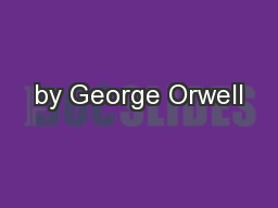 by George Orwell PowerPoint PPT Presentation