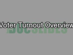 Voter Turnout Overview