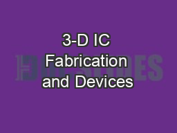 3-D IC Fabrication and Devices