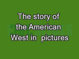 The story of the American West in  pictures