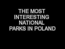 THE MOST INTERESTING NATIONAL PARKS IN POLAND