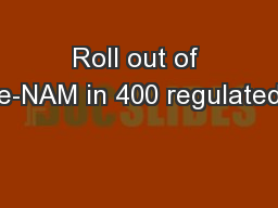Roll out of e-NAM in 400 regulated