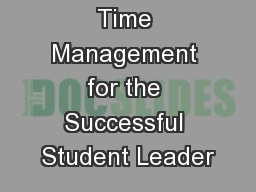 Time Management for the Successful Student Leader PowerPoint PPT Presentation