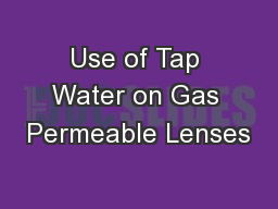 Use of Tap Water on Gas Permeable Lenses