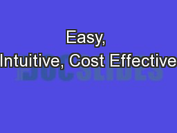 Easy, Intuitive, Cost Effective PowerPoint PPT Presentation
