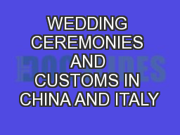 WEDDING CEREMONIES AND CUSTOMS IN CHINA AND ITALY