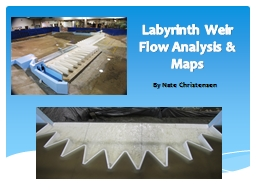 Labyrinth Weir Flow Analysis & Maps PowerPoint PPT Presentation