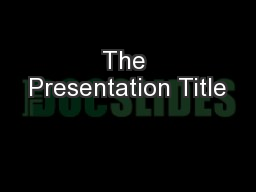 The Presentation Title