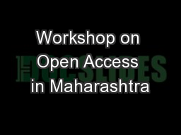 Workshop on Open Access in Maharashtra PowerPoint PPT Presentation