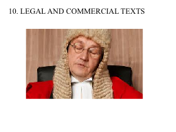 10. LEGAL AND COMMERCIAL TEXTS