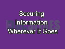 Securing Information Wherever it Goes