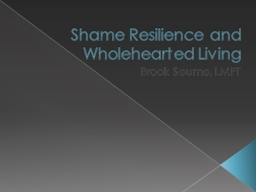 Shame Resilience and Wholehearted Living