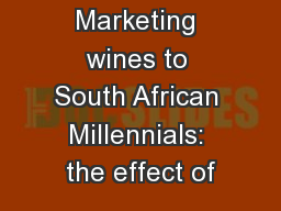 Marketing wines to South African Millennials: the effect of