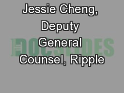 Jessie Cheng, Deputy General Counsel, Ripple