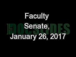 Faculty Senate, January 26, 2017 PowerPoint PPT Presentation