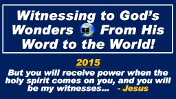 Witnessing to God's Wonders      From His Word to the Wor