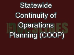 Statewide Continuity of Operations Planning (COOP) PowerPoint PPT Presentation