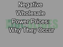 Negative Wholesale Power Prices: Why They Occur