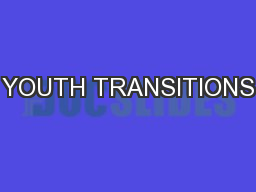 YOUTH TRANSITIONS PowerPoint PPT Presentation