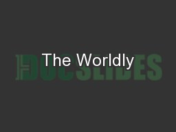 The Worldly