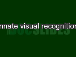Innate visual recognition