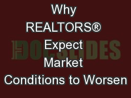Why REALTORS® Expect Market Conditions to Worsen