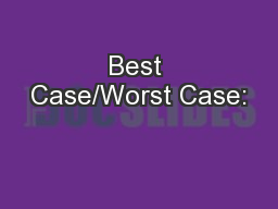 Best Case/Worst Case: PowerPoint PPT Presentation