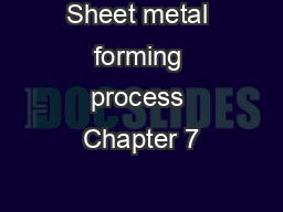 Sheet metal forming process Chapter 7 PowerPoint PPT Presentation