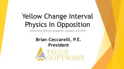 Yellow Change Interval  Physics In Opposition