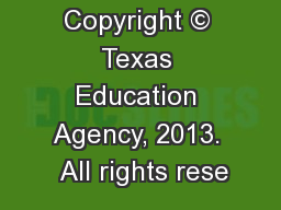 Copyright © Texas Education Agency, 2013.  All rights rese