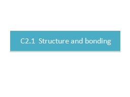 C2.1  Structure and bonding