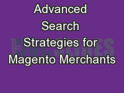 Advanced Search Strategies for Magento Merchants