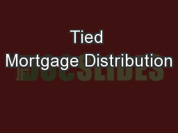 Tied Mortgage Distribution PowerPoint PPT Presentation